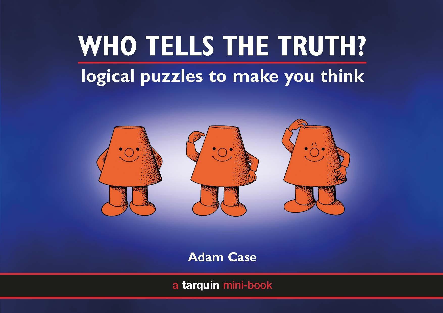 Who Tells the Truth?: Collection of Logical Puzzles to Make You Think