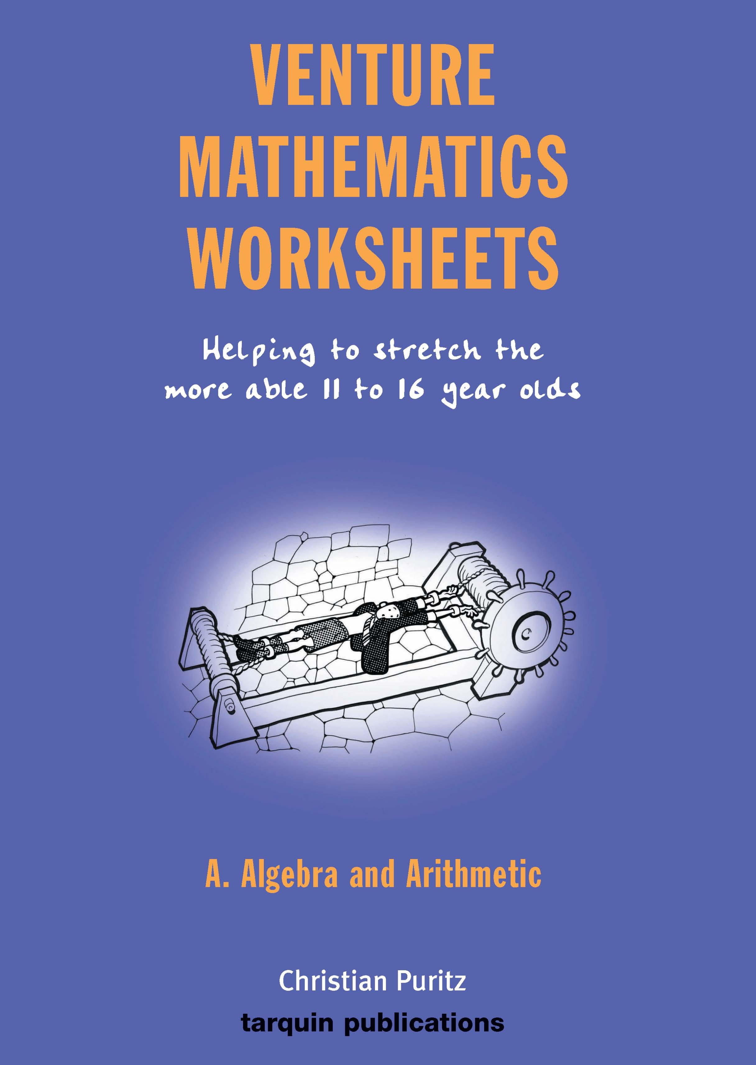 Venture Mathematics Worksheets - Algebra and Arithmetic: Algebra and Arithmetic Bk. A