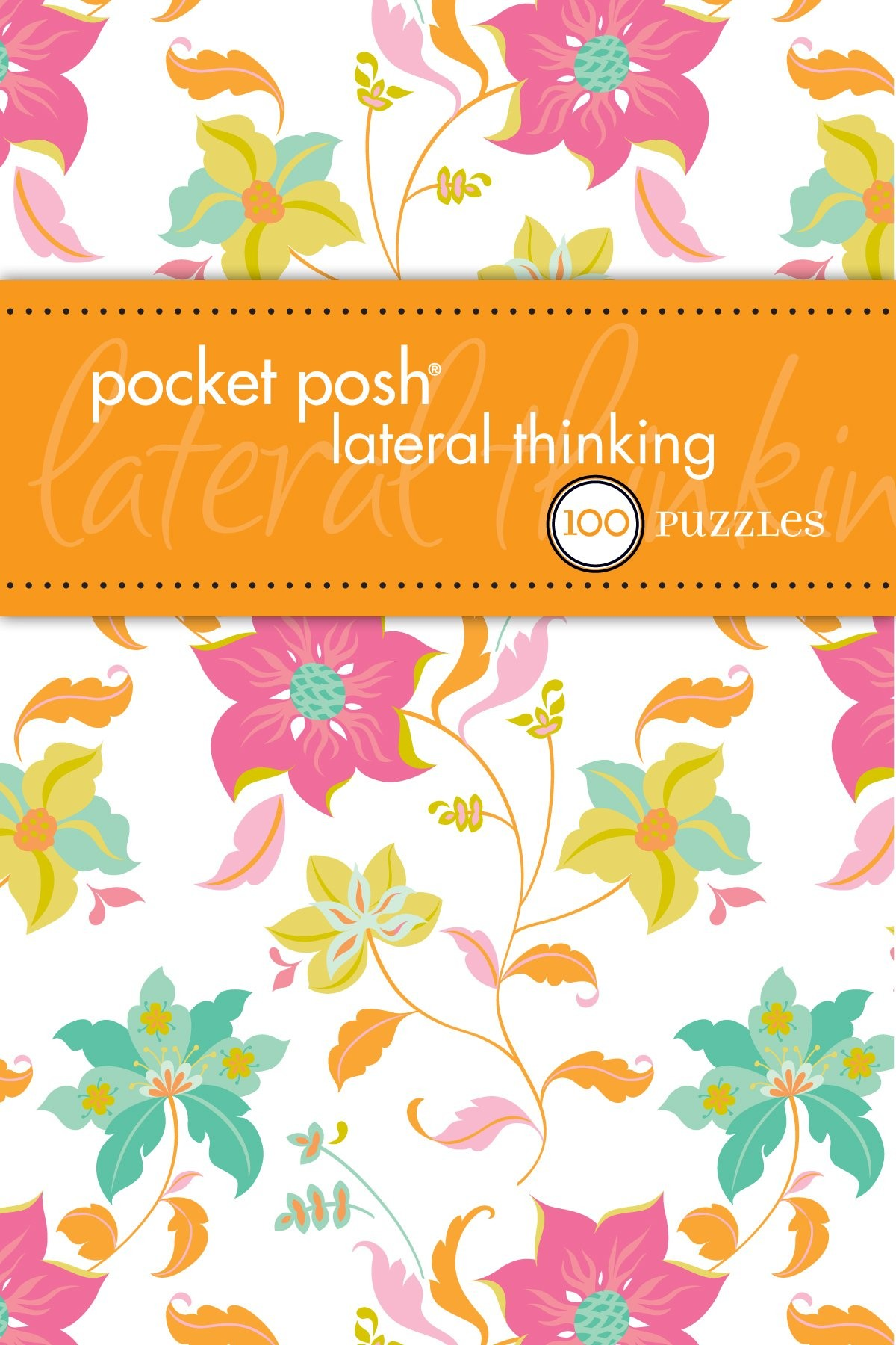 Pocket Posh Lateral Thinking: 50 Brain-Training Puzzles