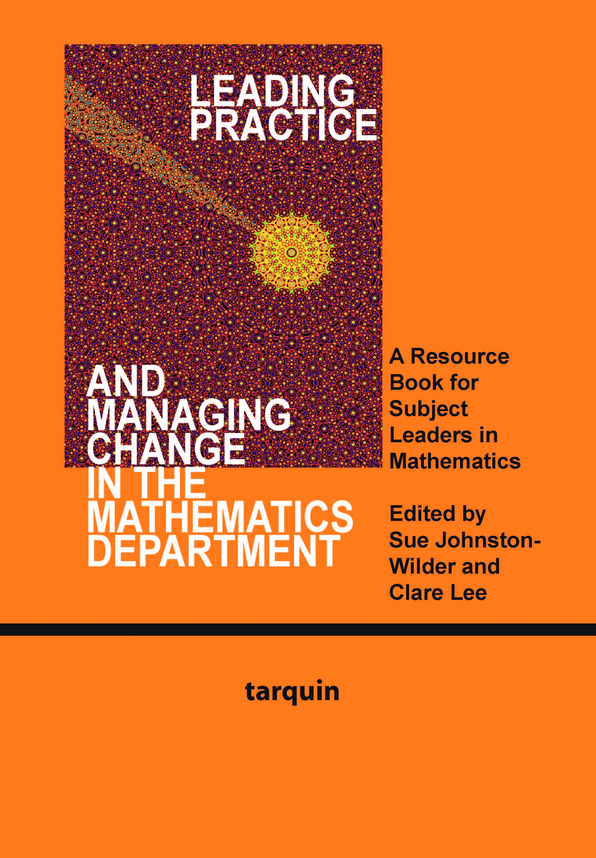 Leading Practice and Managing Change in the Mathematics Department: A Resource for Subject Leaders in Mathematics