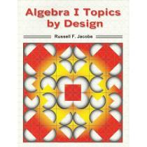 Algebra I Topics by Design