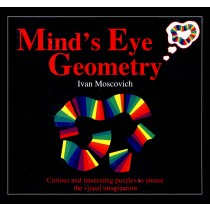 Mind's Eye Geometry: Curious and Interesting Puzzles to Amuse the Visual Imagination