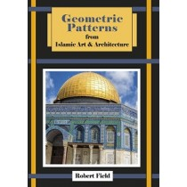 9781899618224 Geometric Patterns from Islamic Art & Architecture