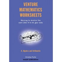 Venture Mathematics Worksheets - Algebra and Arithmetic
