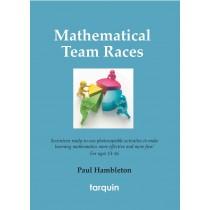 Mathematical Team Races is a Tarquin Original ISBN 9781907550218