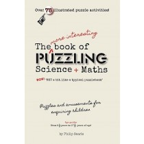 The More Interesting Book of Puzzling Science + Maths ISBN 9781911093527