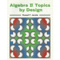 Algebra II Topics by Design