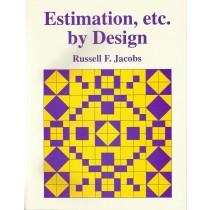 Estimation, Etc. by Design