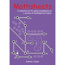 Mathsheets: A Collection of 32 Useful Worksheets on a Variety of Mathematical Topics
