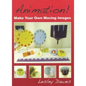 Animation!: Make Your Own Moving Images