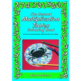 The Second Multiplication Tables Colouring Book: Solve the Puzzle Pictures While Learning Your Tables