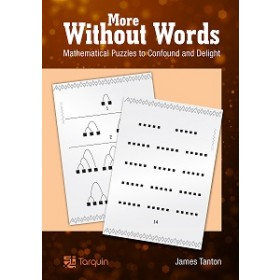 More Without Words: Mathematical Puzzles to Confound and Delight