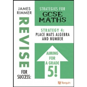 Revise for Success: Strategies for GCSE  Strategy 4 - Place Mats Algebra and Number