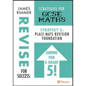 Revise for Success: Strategies for GCSE  Strategy 5 - Place Mats Revision Foundation