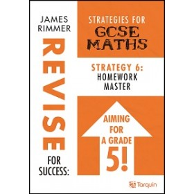 Revise for Success: Strategies for GCSE  Strategy 6 - Homework Master
