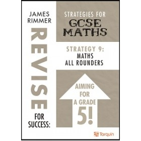 Revise for Success: Strategies for GCSE  Strategy 9 - Maths All Rounders