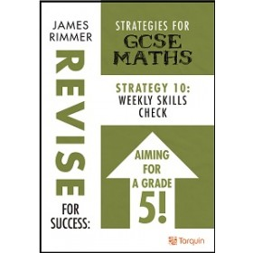 Revise for Success: Strategies for GCSE  Strategy 10 - Weekly Skills Check