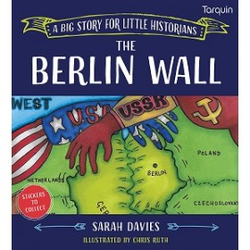 The Berlin Wall - A Big Story for Little Historians