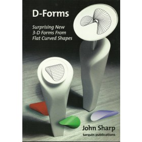 D-Forms: Surprising New 3-D Forms From Flat Curved Shapes