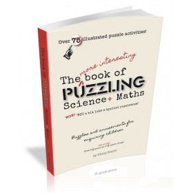 The More Interesting Book of Puzzling Science + Maths