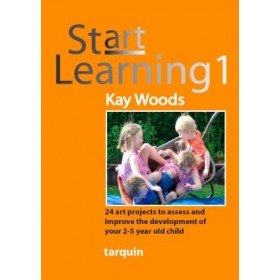 Start Learning 1: 24 Art Projects to Assess and Improve Your 2-5 Year Old's Development
