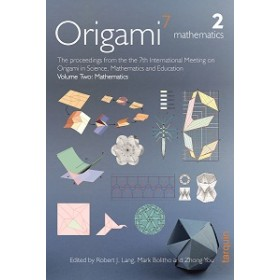 OSME7 Volume 2 - The proceedings from the seventh meeting of Origami, Science, Mathematics and Education