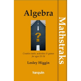Algebra - Mathstraks: Creative Tasks, Activities & Games for Ages 11-14